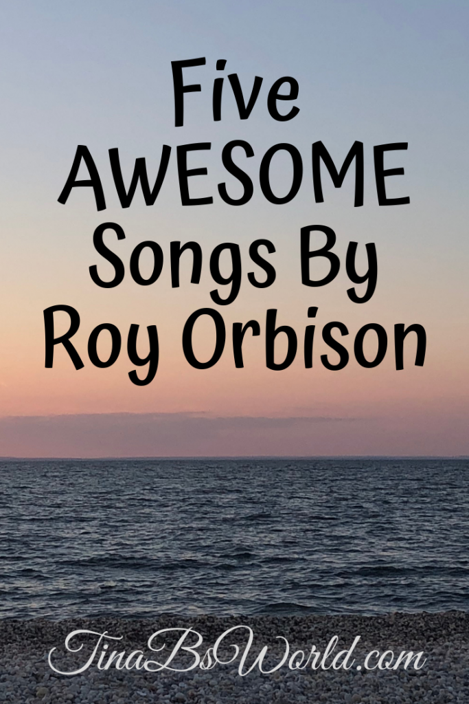 Five Awesome Roy Orbison Songs