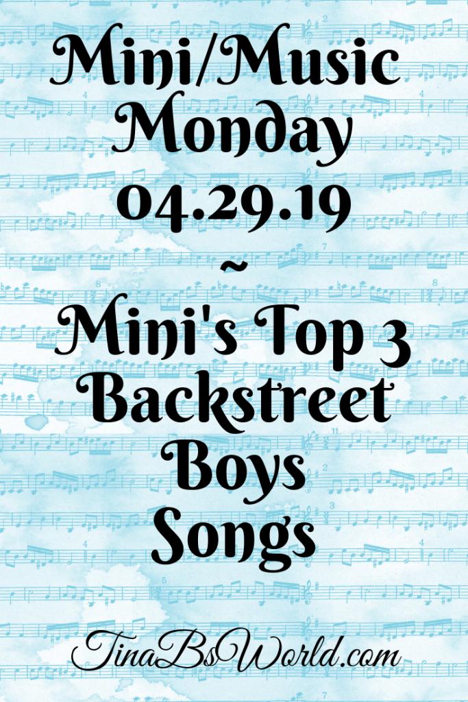 Mini Monday – Post 20 – My Top 3 Backstreet Boys Songs