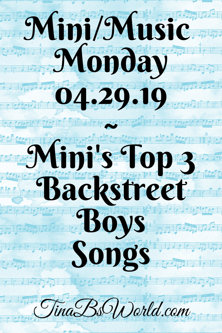 Mini Monday – Post 20 – My Top 3 Backstreet Boys Songs