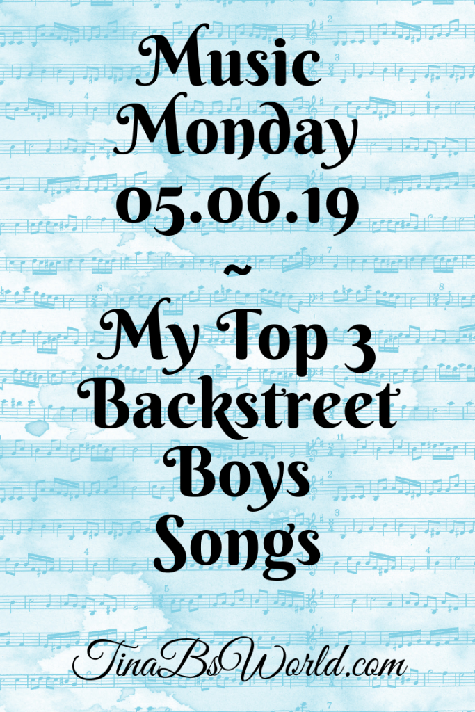 Music Monday – My Top 3 Backstreet Boys Songs
