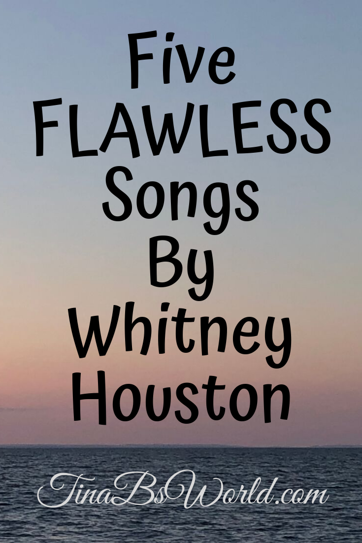 5 Flawless Songs By Whitney Houston